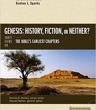 Genesis: History, Fiction, or Neither? Three Views on the Bible's Earliest Chapters