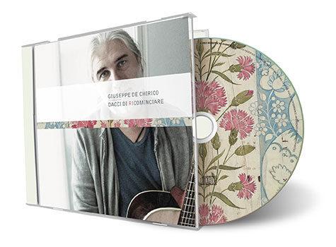 Dacci di ricominciare, il nuovo CD di Giuseppe De Chirico