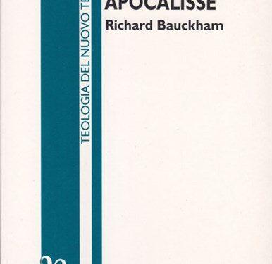 Un buon libro su La teologia dell'Apocalisse, Richard Bauckham