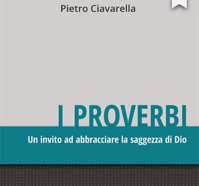 Un mio nuovo libro. I Proverbi: un invito ad abbracciare la saggezza di Dio