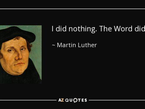 La Parola ha fatto tutto, Martin Lutero