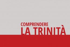 Comprendere la Trinità, un libro di Pietro Ciavarella