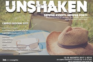 12-19 agosto 17 Campo giovani (dai 18 ai 35 anni) Unshaken!