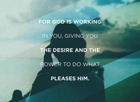 Dio opera in noi quando noi, motivati da lui, operiamo per lui