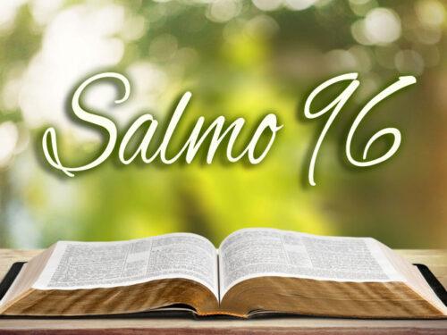 Il Salmo 96: cantate al Signore, o abitanti di tutta la terra!
