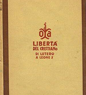 L'importanza delle opere nella Libertà del cristiano (1520) di Martin Lutero