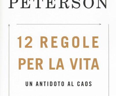 """Una recensione evangelica del libro di Jordan Peterson """"12 regole per la vita. Un antidoto al caos"""", Elisa Fioretti"""